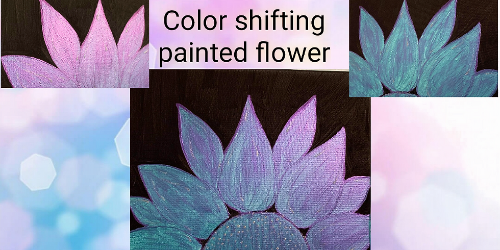 Color Shifting Painted Flower