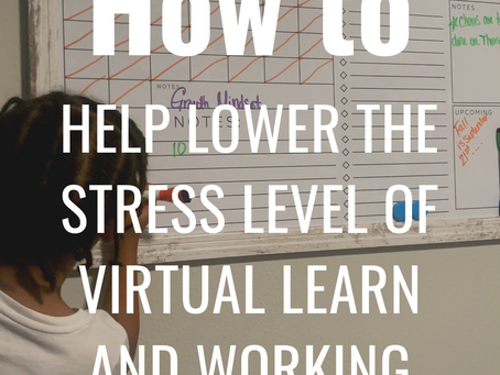 How to help lower the stress level of Virtual Learning and Working