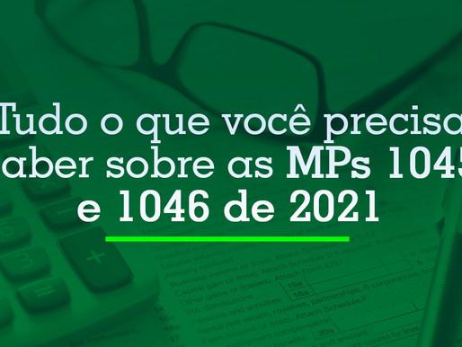 Tudo o que você precisa saber sobre as MPs 1045/2021 e 1046/2021.