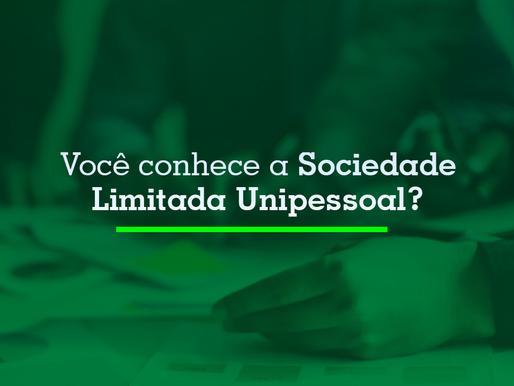 Você conhece a Sociedade Limitada Unipessoal?