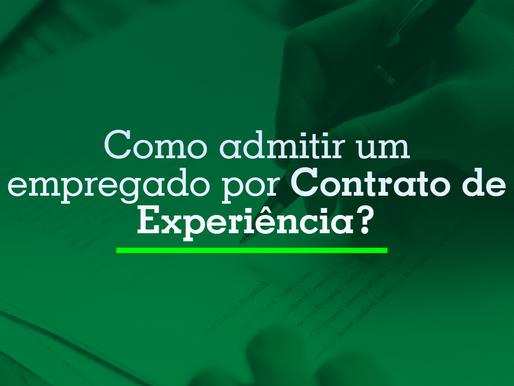 Como admitir um empregado por Contrato de Experiência?
