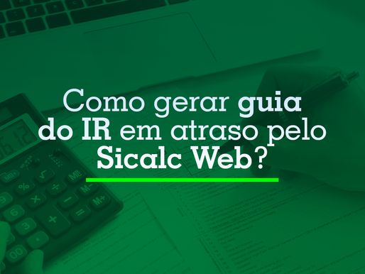 Como gerar guia do IR em atraso pelo Sicalc Web?