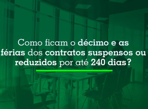 Como ficam o décimo e as férias dos contratos suspensos ou reduzidos por até 240 dias?