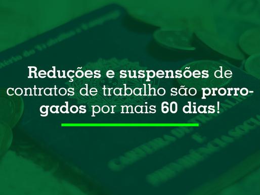 Reduções e suspensões de contratos de trabalho são prorrogados por mais 60 dias.