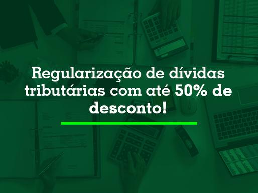 Regularização de dívidas tributárias com até 50% de desconto!