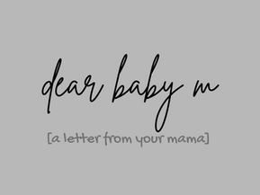 dear baby m [you are already so loved]