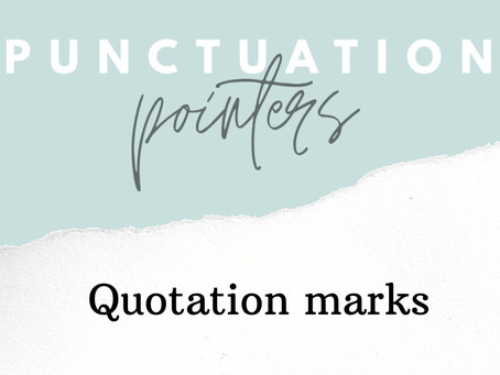 Are you using quotation marks correctly?