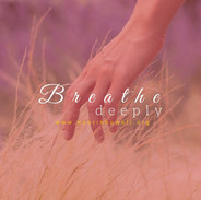 Breathe Deeply