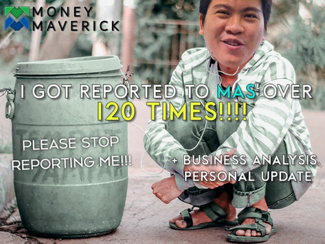 I Got Reported to MAS Over 120 Times! (by the same person) - Business Analysis, Personal Update