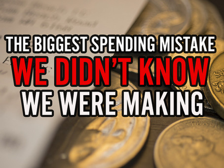 The Biggest Spending Mistakes We Didn't (even) Know We Were Making