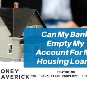 Can My Bank Empty My Account For My Housing Loan? Featuring the 'Backdating Property' Fraud Case
