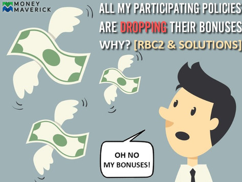 All My Participating Policies Are DROPPING THEIR BONUSES: Why? [RBC2 and solutions]