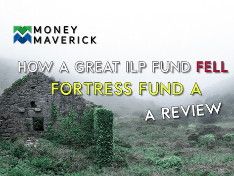 How a Great ILP Fund Fell - Fortress Fund A (A Review)