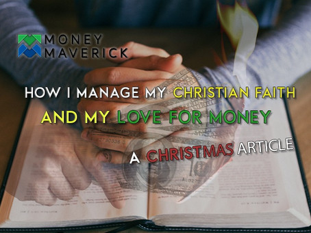 How I Manage My Christian Faith and My Love For Money  [A Christmas Article on Financial Focus]