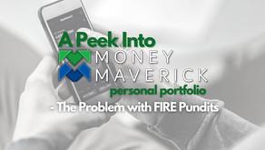 A (Very) Small Peek Into Money Maverick's Personal Portfolio - The Problem with FIRE Pundits