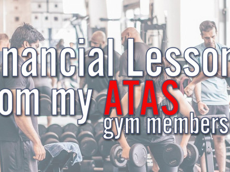 Financial Lessons from my ATAS Gym Membership