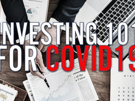 Investing 101 for Covid-19 - 5 Financial Lessons to Employ in a Crisis