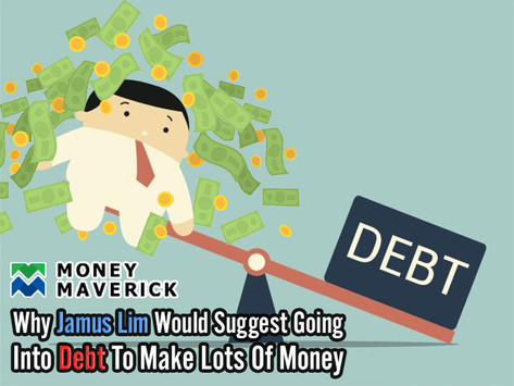 Why Jamus Lim Would Suggest Going Into Debt to... Make Lots of Money? (with context)