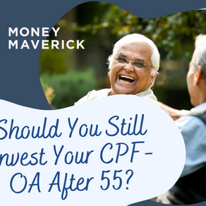 Should You Still Invest Your CPF-OA After 55?