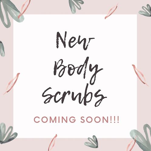 NEW Body Scrubs COMING SOON!