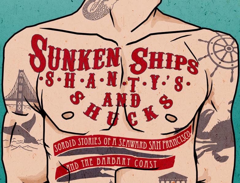 Sunken Ships, Shanty's, & Shucks