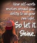 Having a positive sense of self-worth is an important part of reaching happiness within your life.