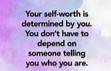 Self-worth is about who you are, not about the number of likes or followers you've got.