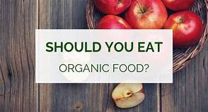 ORGANIC FOOD MEANS THAT WHICH DOESN'T POLLUTE THE SOIL, FOOD AND MIND