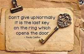 Don't give up. Normally it is the last key on the ring that opens the door.