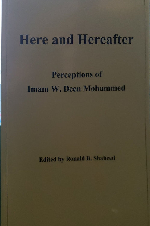 Here and The Hereafter (Perceptions of Imam W. Deen Mohammed