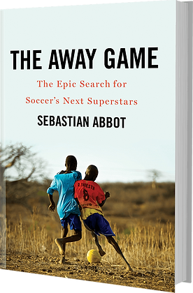 Away Game: The Epic Search for Soccer's Next Superstars