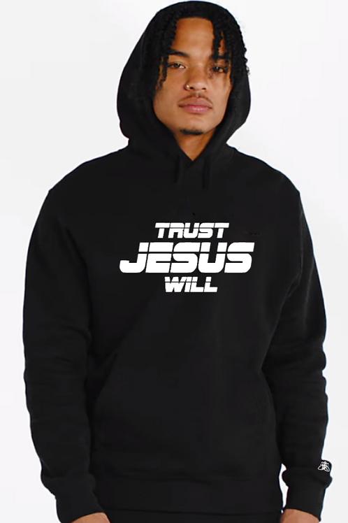 TRUST JESUS WILL Hoodie (unisex)