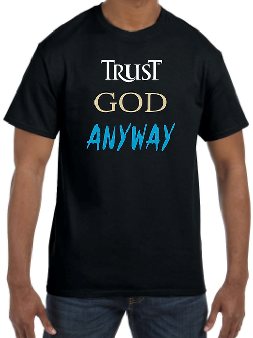 TRUST GOD ANYWAY