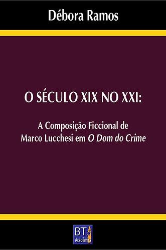 O Século XIX no XXI - a composição ficcional de Marco Lucchesi em O Dom do Crime