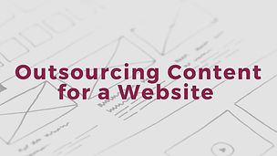 """Image that shows a wireframe and says """"Outsorcing Content for a Website"""""""