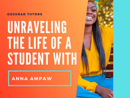 Unraveling the Life of a Student With Anna Ampaw