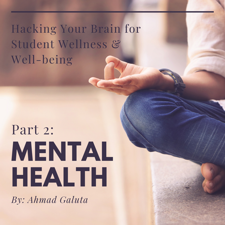 Hacking Your Brain for Student Wellness & Well-being - Part 2: Mental Health