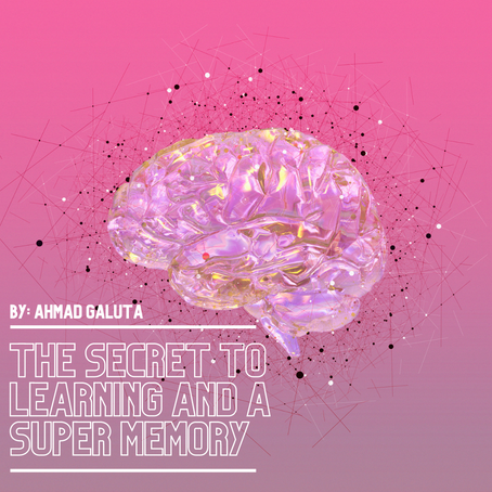 The Secret to Learning and a Super Memory