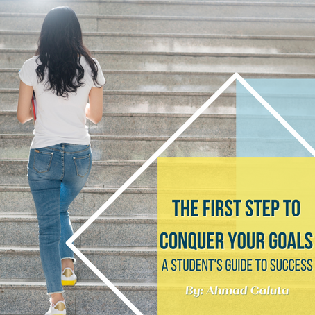 The First Step to Conquer Your Goals: A Student's Guide to Success