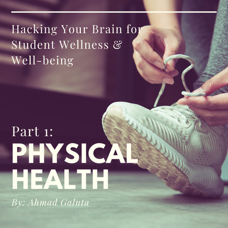 Hacking Your Brain for Student Wellness & Well-being - Part 1: Physical Health