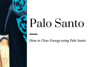 How to use Palo Santo for Clearing Energy!