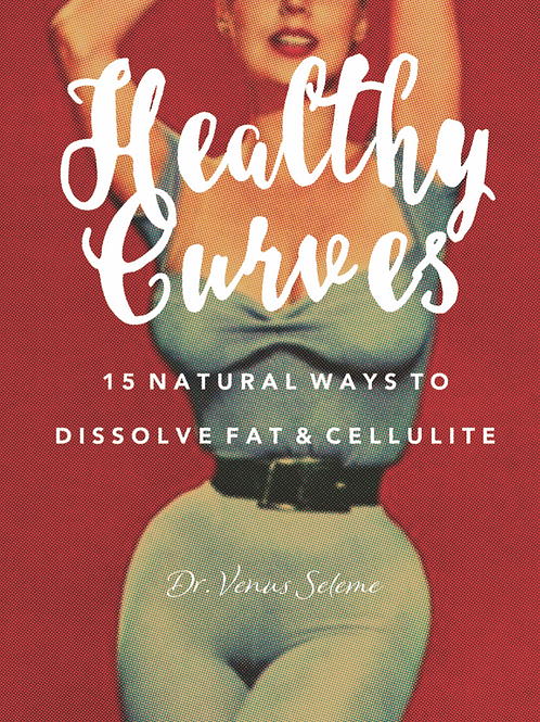 Healthy Curves: 15 Natural Ways to Dissolve Fat & Cellulite.