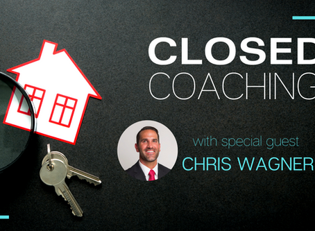 CLOSED Coaching: New Agent Tips with Chris Wagner