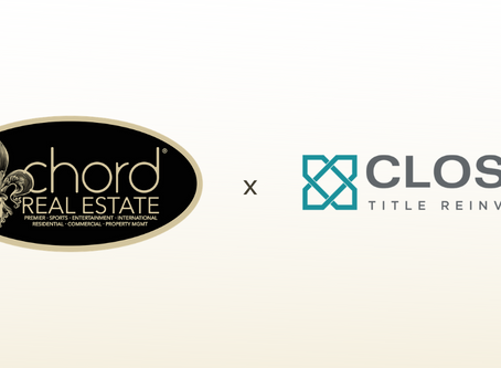 CLOSED TITLE ANNOUNCES PARTNERSHIP WITH CHORD REAL ESTATE