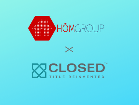 CLOSED TITLE ANNOUNCES PARTNERSHIP WITH HŌM GROUP