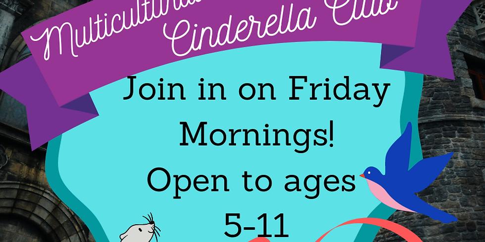 Multicultural Cinderella Club (5-11 yr olds)