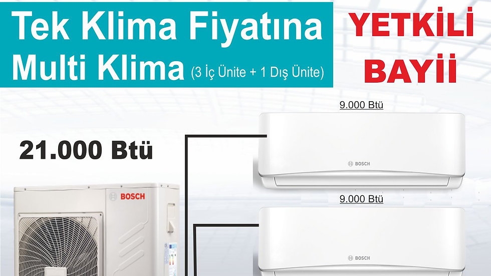 Bosch İnverter Multi Tip Klima 21.000 btu dış ünite 9+9+12 iç ünite