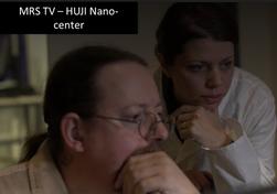 MRS TV- HUJI Nano Center