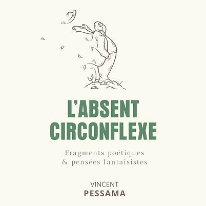 L'absent circonflexe livre Vincent Pessama