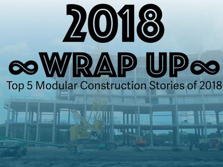 Look-Back Top 5 Modular Construction Stories of 2018